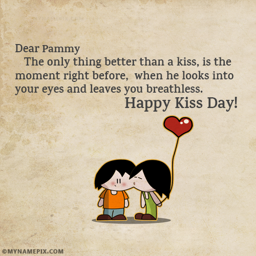 Kiss Of Love Happy Kiss Day Quotes With Name [Pammy]