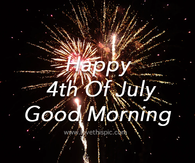 Display Of Fireworks - Happy 4Th Of July, Good Morning