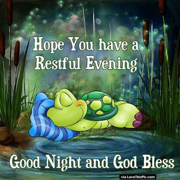 Hope You Have A Restful Evening