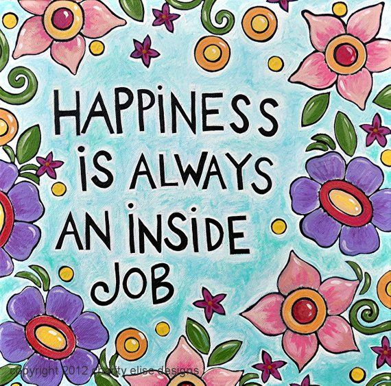 Colorful Art Print With Inspirational Quote- &Quot;Happiness Is Always An Inside Job&Quot;