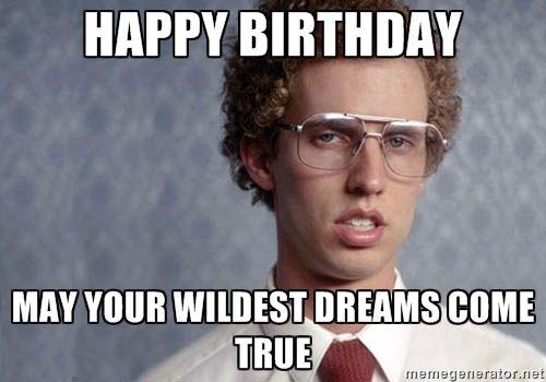 Napoleon Dynamite - Happy Birthday May Your Wild…