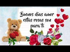 ?Buenos Días Amor Estas Rosas Son Para Ti♡?