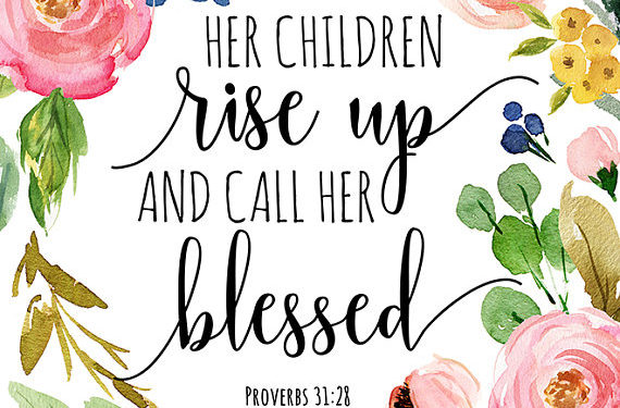 Bible Verse Print Her Children Rise Up And Call Her Blessed Proverbs 31:28 Print Mothers Day Quote Printable Gift For Mom Mother Wall Art