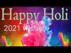 HAPPY HOLI 2021 VIDEO DOWNLOAD, HAPPY HOLI 2021 WHATSAPP STATUS, HAPPY HOLI PHOTOS IMAGE 2021