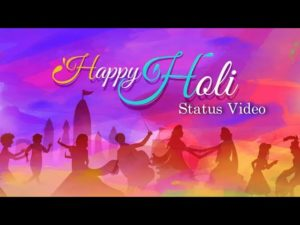 Happy Holi Whatsapp Status Video 2021 Free Download