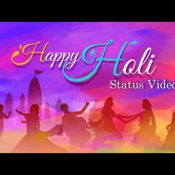Happy Holi Whatsapp Status Video 2021 Free Download