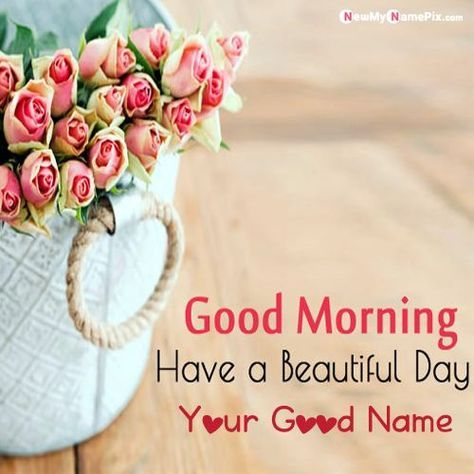 Have A Nice Day Good Morning Wish Card Create Name Picture 2021