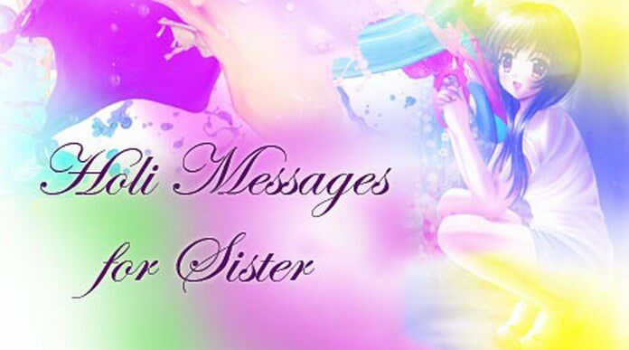 Holi Messages - Holi Whatsapp Status, Holi Wishes for Sister