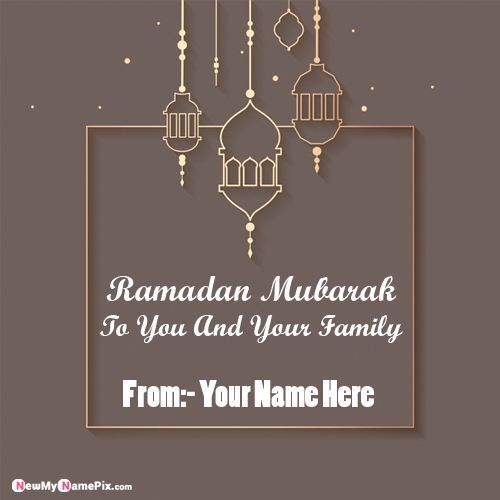 Ramadan Mubarak To You And Your Family Wishes Images With Name
